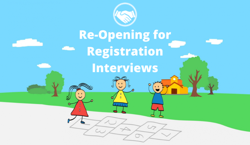 We're safely re-opening for registration interviews