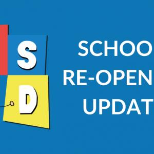School Re-Opening Update